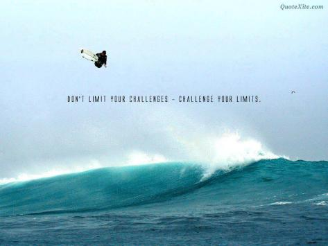 Dont Limit Your Challenges - Challenge Your Limits